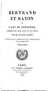 Bertrand et Raton, ou l'Art de conspirer, comédie en cinq actes ... Troisième édition