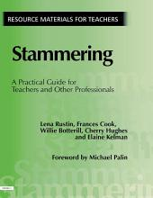 Stammering: A Practical Guide for Teachers and Other Professionals