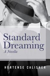 Standard Dreaming: A Novella