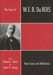 The Souls of W.E.B. Du Bois: New Essays and Reflections