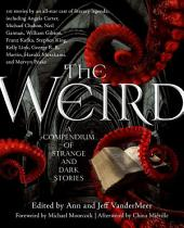 Weird, The: A Compendium of Strange and Dark Stories