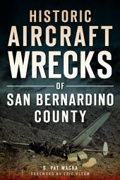 Historic Aircraft Wrecks of San Bernardino County