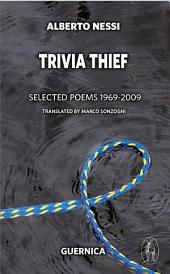 Trivia Thief : Selected Poems, 1969-2009