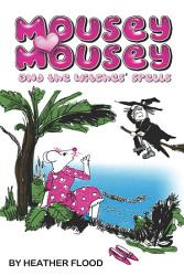 Mousey Mousey And The Witches Spells Book PDF