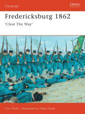 Fredericksburg 1862: 'Clear The Way'