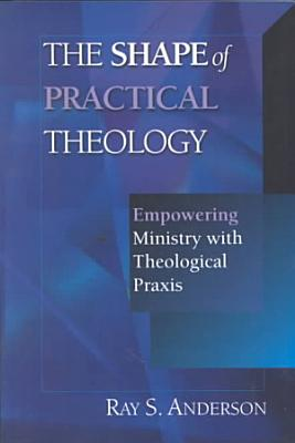 The Shape of Practical Theology PDF