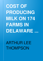 COST OF PRODUCING MILK ON 174 FARMS IN DELAWARE COUNTY, N.Y.