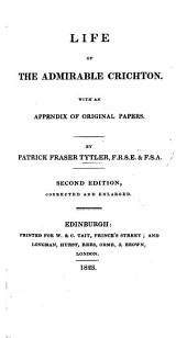 Life of the Admirable Crichton. With an appendix of original papers. Second edition, corrected and enlarged