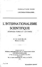 L'internationalisme scientifique (sciences pures et lettres)