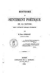 Histoire du sentiment poetique de la nature dans l'antiquite grecque et romaine par M. Emile Gebhart