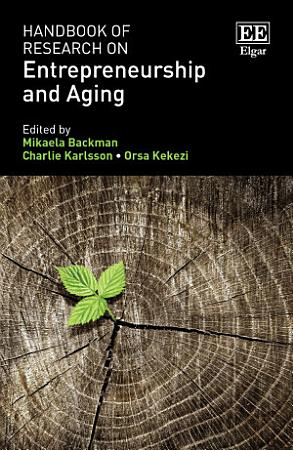 Handbook of Research on Entrepreneurship and Aging PDF