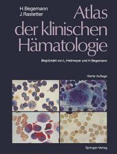 Atlas der klinischen Hämatologie: Ausgabe 4