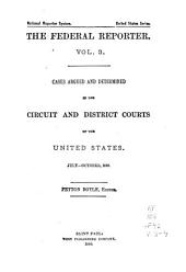 The Federal Reporter: Cases Argued and Determined in the Circuit and District Courts of the United States, Volumes 3-4