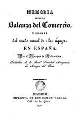 Memoria sobre la Balanza del Comercio y examen del estado actual de la riqueza en España
