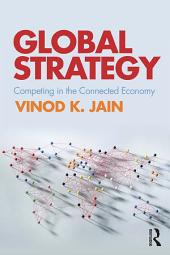 Global Strategy: Competing in the Connected Economy