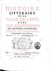 Histoire littéraire de la ville de Lyon: Volume1