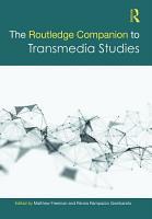 The Routledge Companion to Transmedia Studies PDF