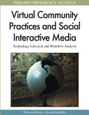 Virtual Community Practices and Social Interactive Media: Technology Lifecycle and Workflow Analysis