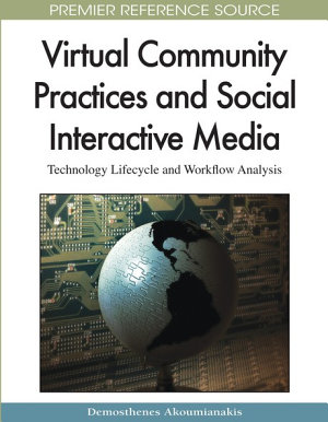 Virtual Community Practices and Social Interactive Media  Technology Lifecycle and Workflow Analysis PDF