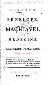 Ouvrage de Penelope: ou, Machiavel en medecine, Volume1