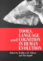 Tools  Language and Cognition in Human Evolution PDF