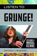 Listen to Grunge!