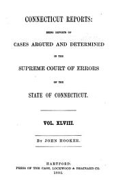 Connecticut Reports: Being Reports of Cases Argued and Determined in the Supreme Court of Errors of the State of Connecticut, Volume 48