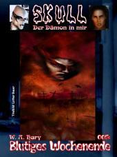 Skull 005: Blutiges Wochenende: Der Dämon in mir