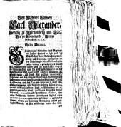 Von Gottes Gnaden Karl Alexander, Hertzog zu Würtemberg und Teck, ... Lieber Getreuer. Gleichwie auf Absterben eines Regierenden Landes-Herrns eo ipso auch die Würcklichkeit derer Bedienstungen aufhöret, und Diejenige, welche von denen Regierungs-Successoribus beybehalten werden, gleichsam von neuem in Dienste tretten, dahero auch an allen Höfen recipirt ist, daß in solchem Fall der sonst gewohnliche Tax vor solche erhaltene oder confirmirte Employ gebührend abgeraicht werde ...