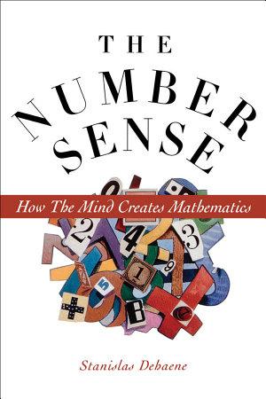 The Number Sense   How the Mind Creates Mathematics