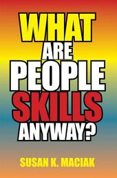 What Are People Skills, Anyway ?