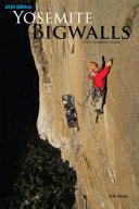 Yosemite Bigwalls: the Complete Guide