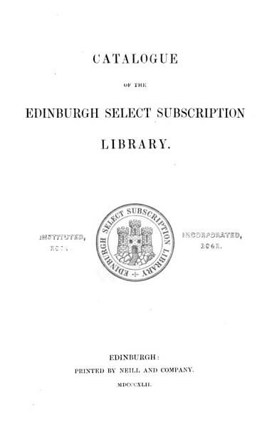 Download Catalogue of the Edinburgh Select Subscription Library Book