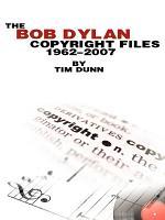 The Bob Dylan Copyright Files 1962-2007
