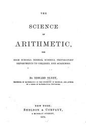 The Science of Arithmetic: For High Schools, Normal Schools, Preparatory Departments to Colleges, and Academies