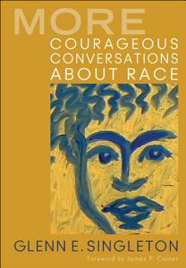 More Courageous Conversations About Race Book