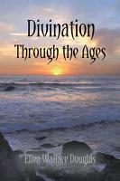 Divination Through the Ages PDF