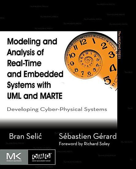 Modeling and Analysis of Real Time and Embedded Systems with UML and MARTE PDF