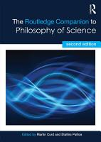 The Routledge Companion to Philosophy of Science PDF