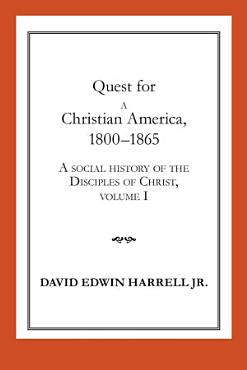 Quest for a Christian America  1800   1865 PDF