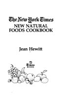 The New York Times New Natural Foods Cookbook PDF