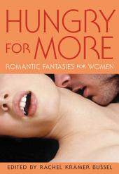 Hungry for More: Romantic Fantasies For Women: Romantic Fantasies for Women