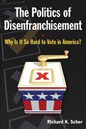 The Politics of Disenfranchisement