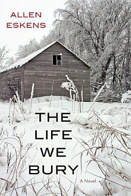 The Life We Bury