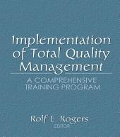 Implementation of Total Quality Management: A Comprehensive Training Program