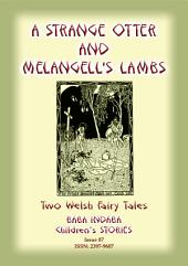 TWO WELSH TALES - A STRANGE OTTER and MELANGELL'S LAMBS: Baba Indaba Children's Stories - Issue 87