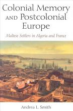 Colonial Memory and Postcolonial Europe PDF