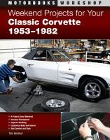 Weekend Projects for Your Classic Corvette 1953 1982 PDF