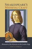 Shakespeare s Medieval Craft PDF
