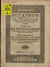 Disputatio metaphysica, physica, logica